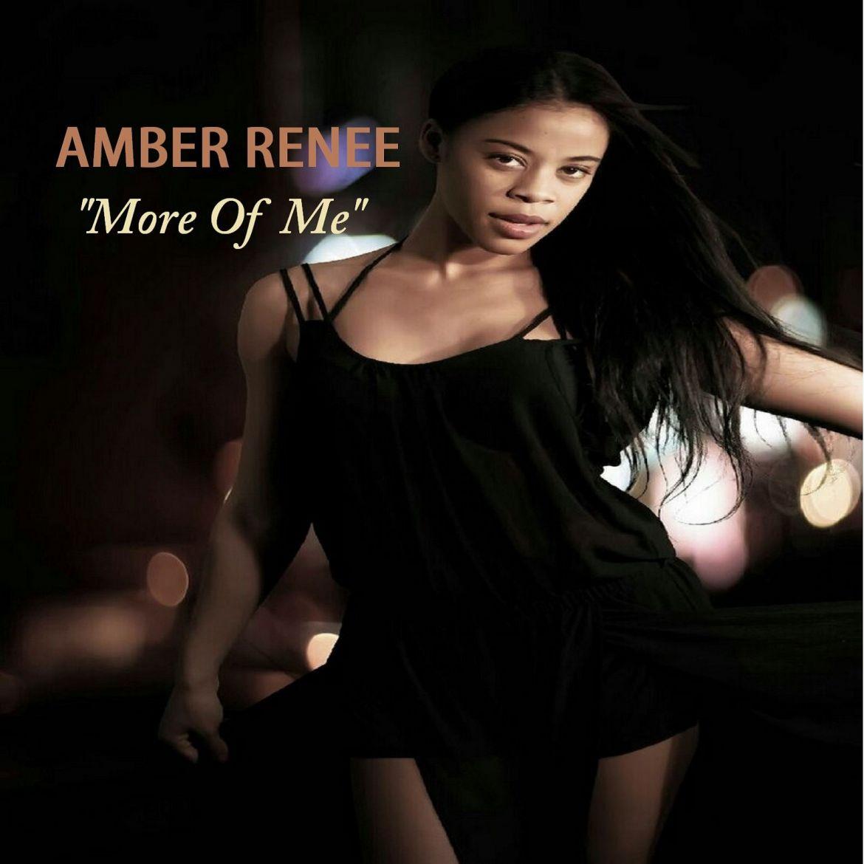 "AMBER RENEE ""More of Me"""