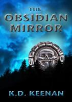 The Obsidian Mirror by K.D. Keenan