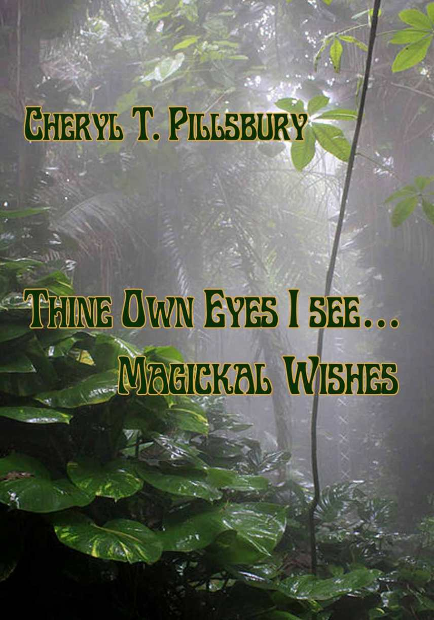 Thine Own Eyes I See… Magickal Wishes