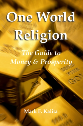 One World Religion: The Guide to Money & Prosperity found at kalita.com
