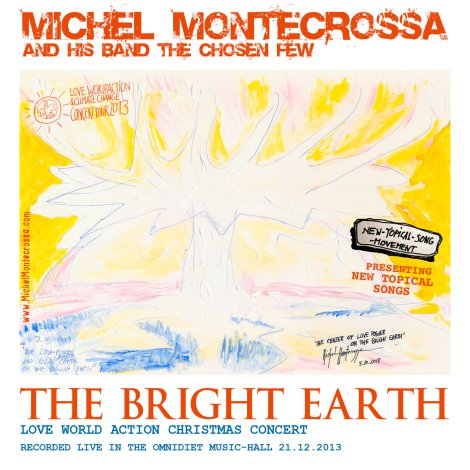 Michel Montecrossa's Live-Album 'The Bright Earth' Concert