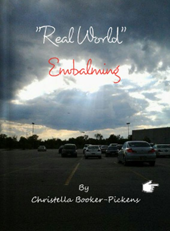 """""""Real World Embalming"""" by Christella Pickens"""