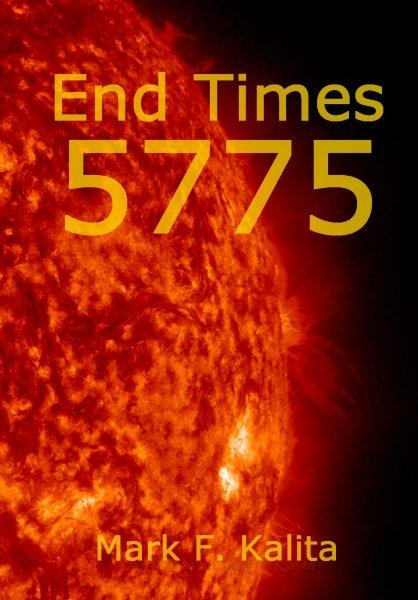 """End Times 5775"" by Mark F. Kalita at www.kalita.com"