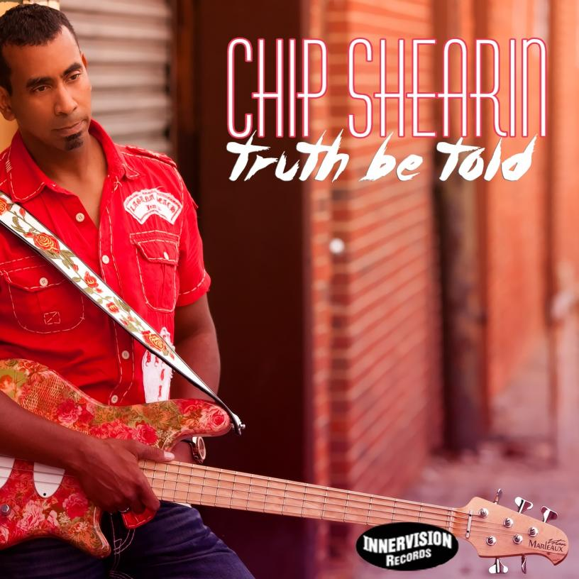 "Chip Shearin ""Truth Be Told"" on Innervision Records"
