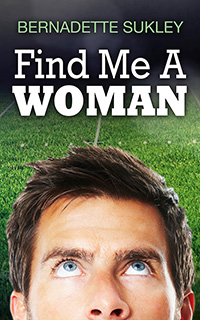 Find Me A Woman by Bernadette Sukley