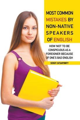 Most Common Mistakes by Non-Native Speakers of Eng
