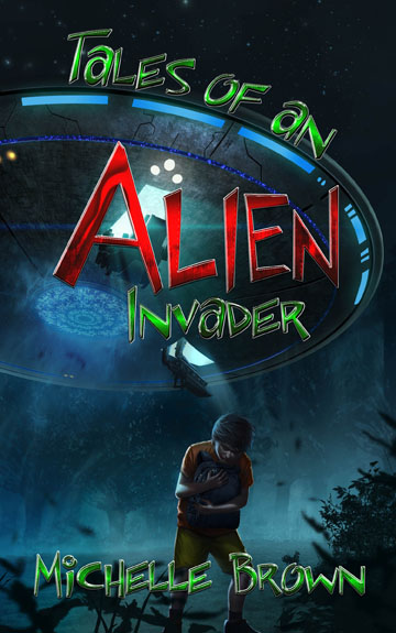 Tales of an Alien Invader by Michelle Brown