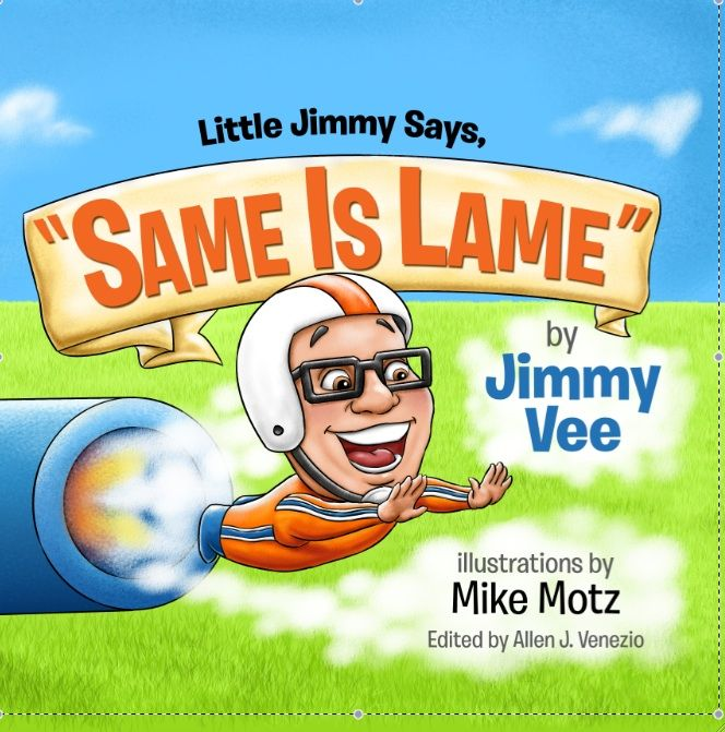 "Little Jimmy Says ""Same is Lame"""