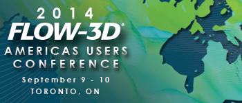 2014 FLOW-3D Americas Users Conference