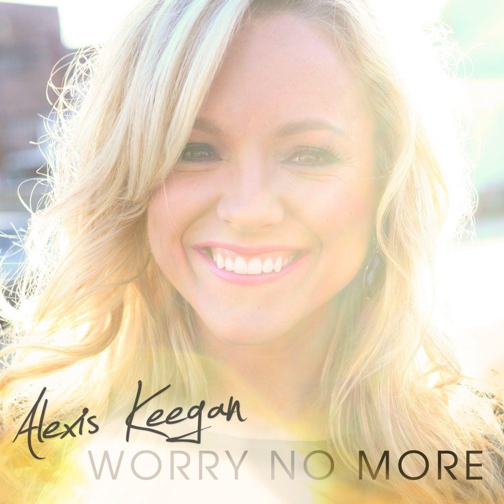 Alexis Keegan - Worry No More single