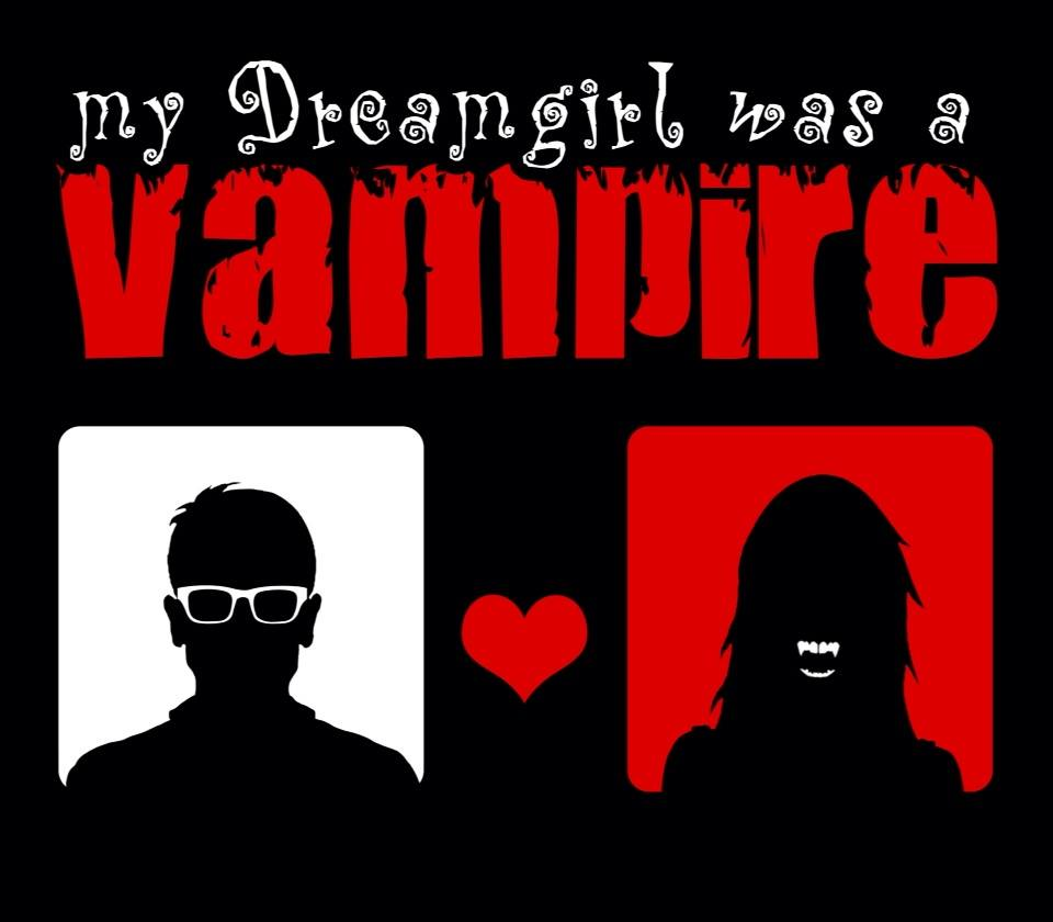 My DreamGirl Was A Vampire