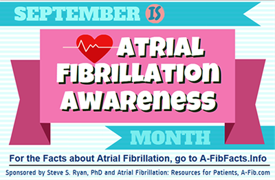September is Atrial Fibrillation Awareness Month - A-Fib.com 400 pix at 300 res