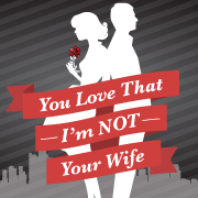 You Love That I'm NOT Your Wife premieres at Avery Schreiber Playhouse