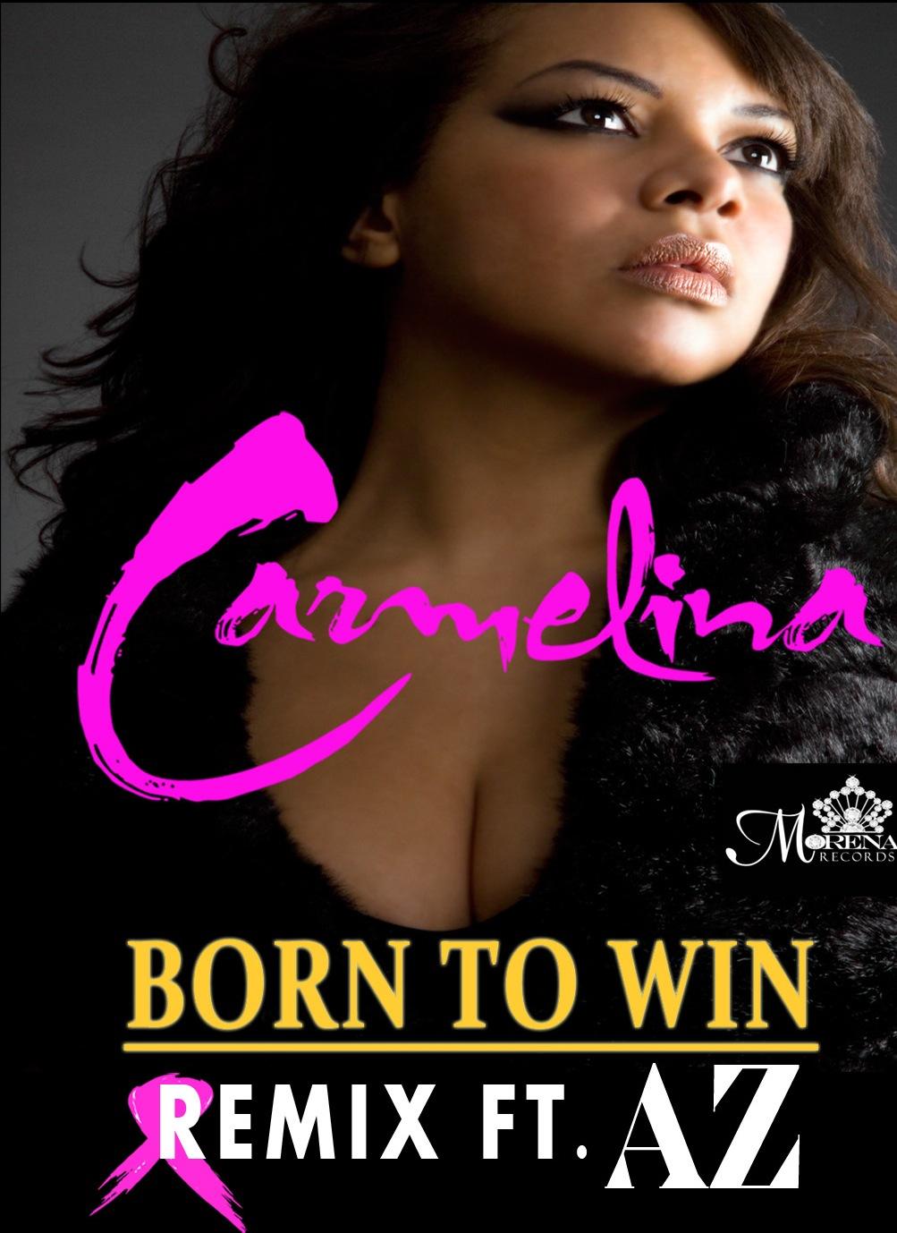 Carmelina - Born To Win (Remix) Feat. AZ