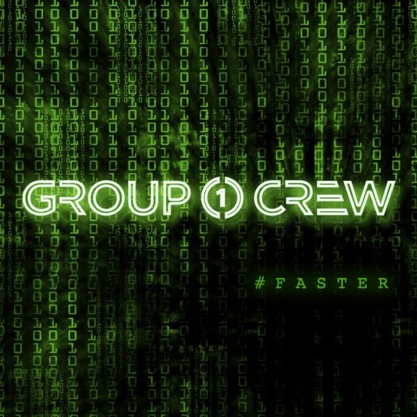 Group 1 Crew - #FASTER EP Releases Today