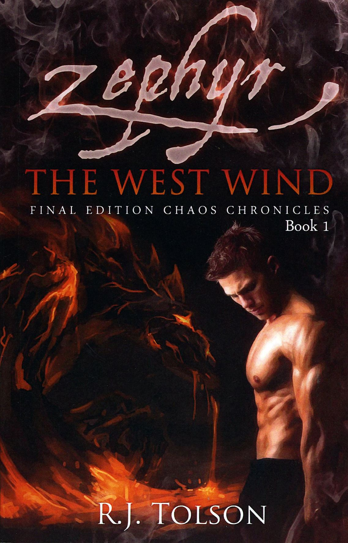 Chaos Chronicles Book 1: Zephyr The West Wind by R.J. Tolson
