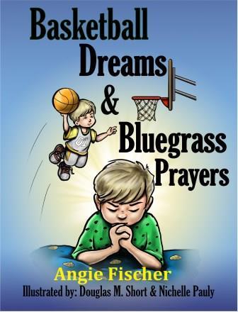 Basketball Dreams & Bluegrass Prayers
