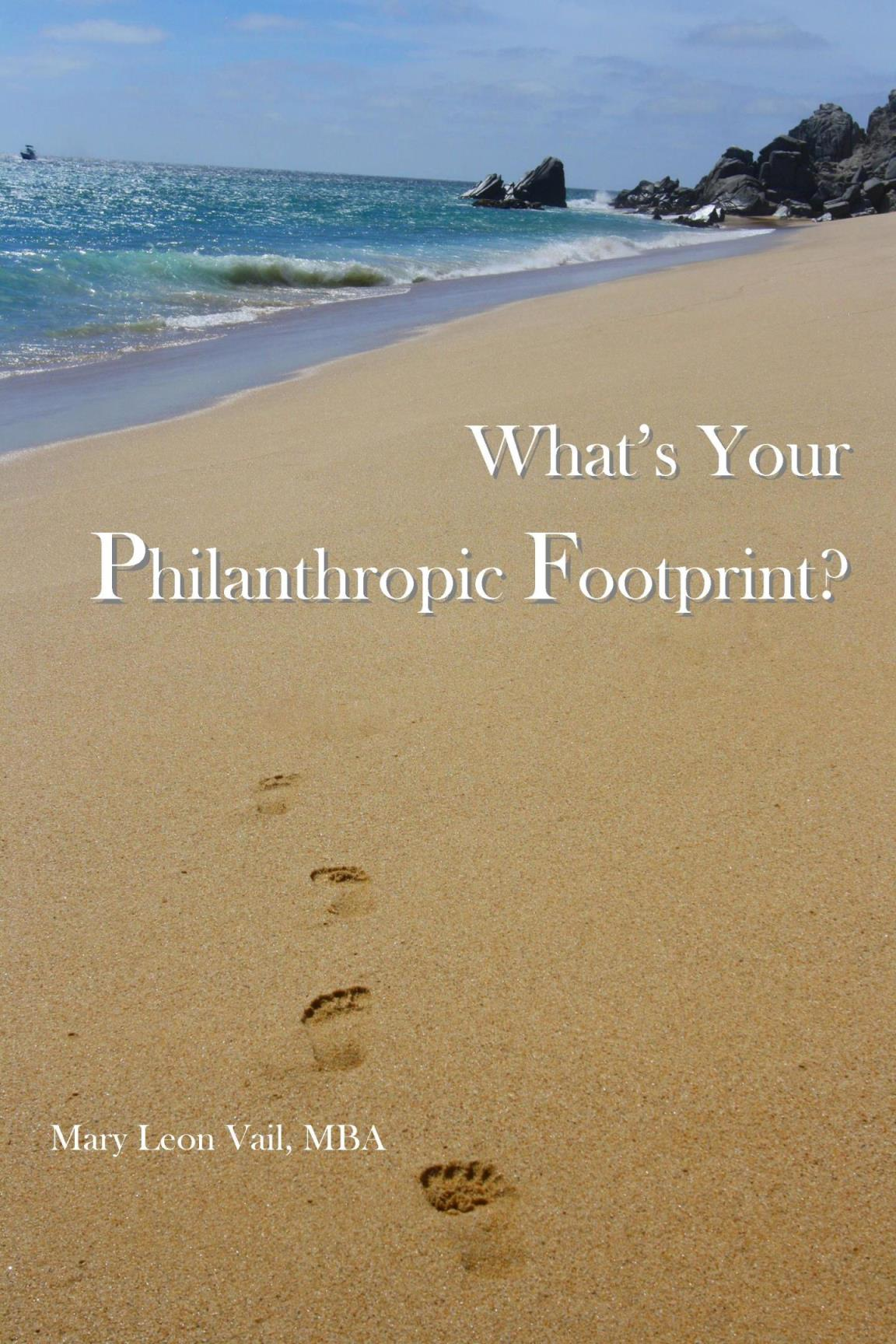What's Your Philanthropic Footprint? a guide to community activism.