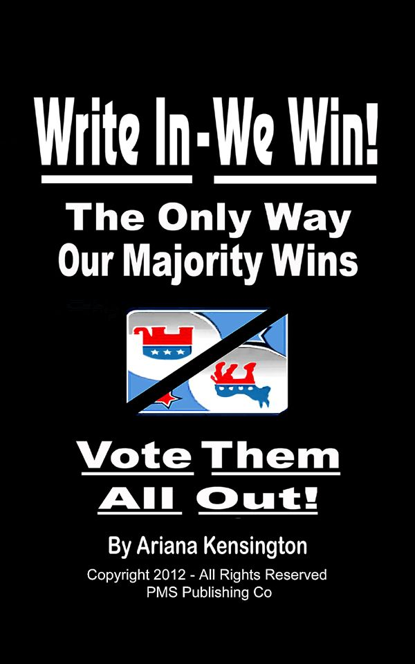 WRITE IN - WE WIN - NO MORE ELITIST DICTATORSHIP!
