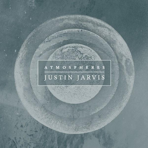 Justin Jarvis-Atmospheres (Live) - Releases Sept. 30