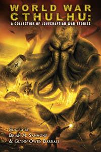 World War Cthulhu: A Collection of Lovecraftian War Stories Dark Regions Press