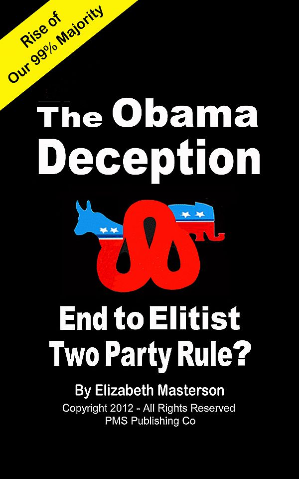 """OBAMA Deception - End to Elitist Two Party Rule"" is FREE Aug 24, on Amazon!"