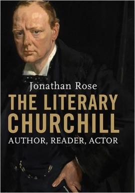 "New biography on Winston Churchill: ""Literary Churchill, Author, Reader, Actor"""