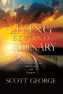 Scott George, Living Beyond Ordinary