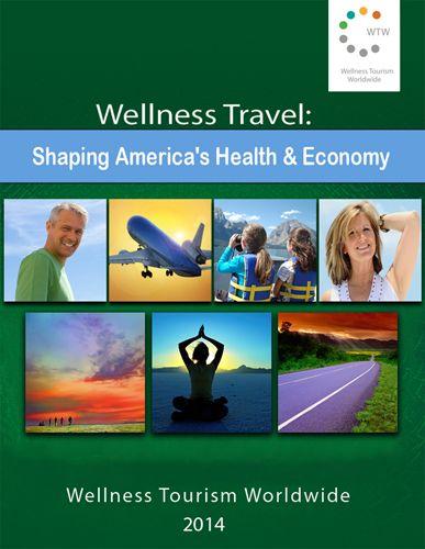 """Wellness Travel: Shaping America's Health & Economy"""
