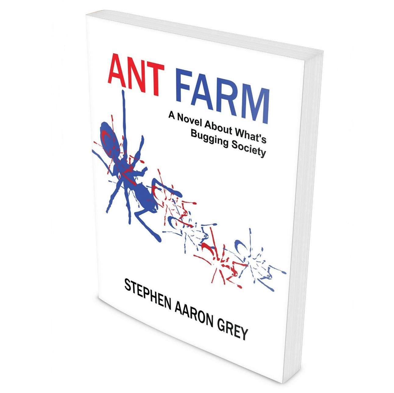 """Ant Farm is about all kinds of oppression."" - Stephen Aaron Grey, author"