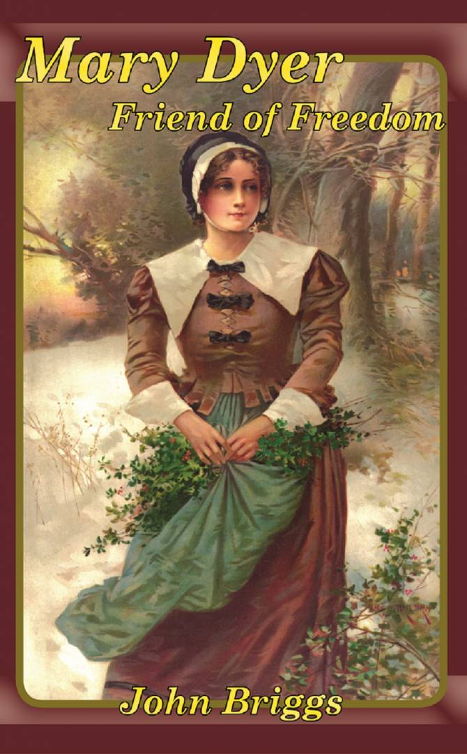 Mary Dyer, Friend of Freedom, from an 1897 painting by E. Percy Moran