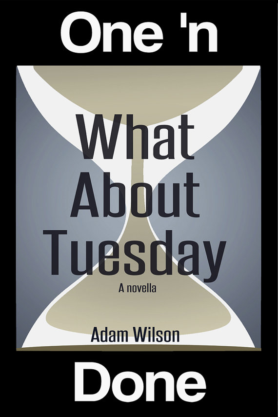 What About Tuesday - Out now from Read Furiously