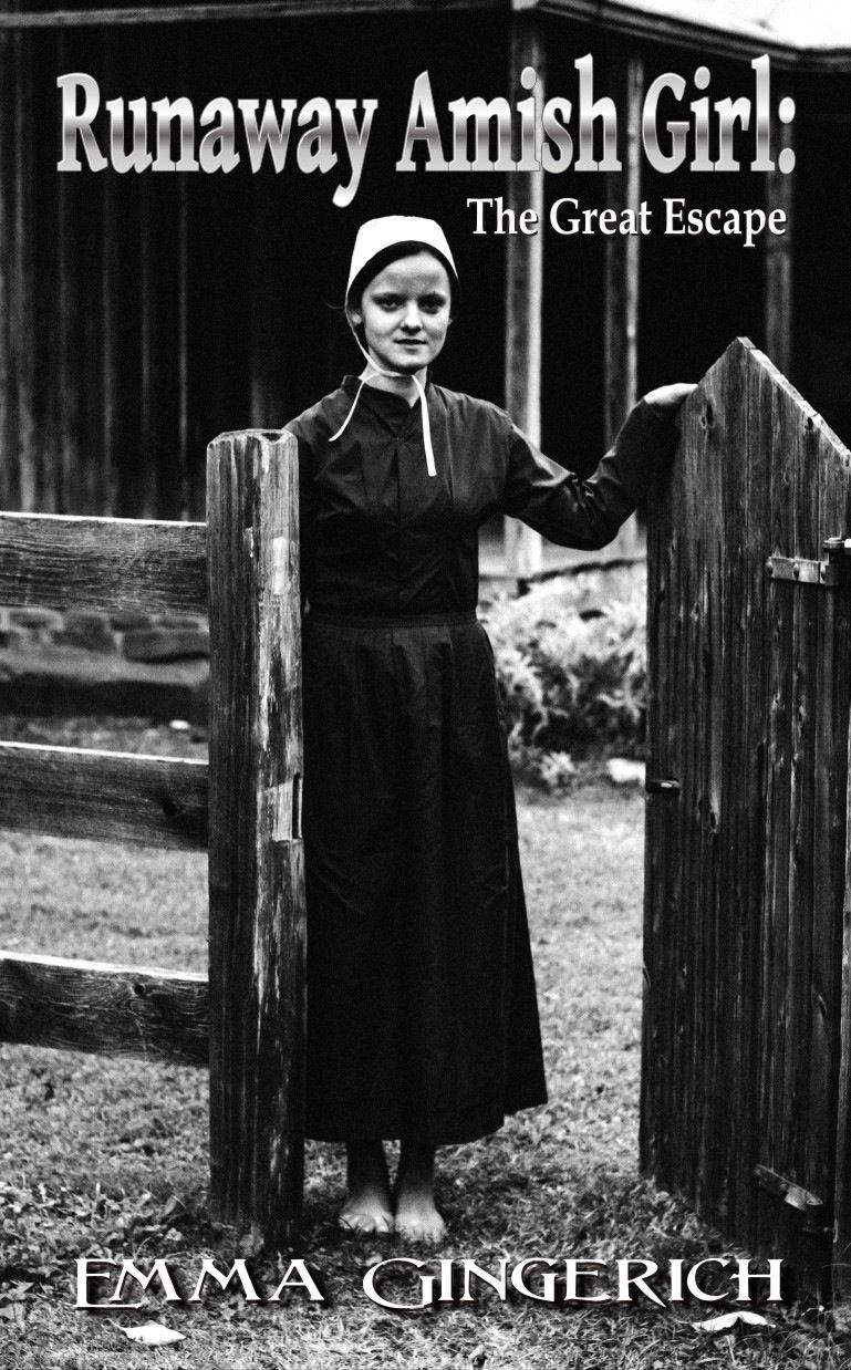 Runaway Amish Girl: The Great Escape by Emma Gingerich