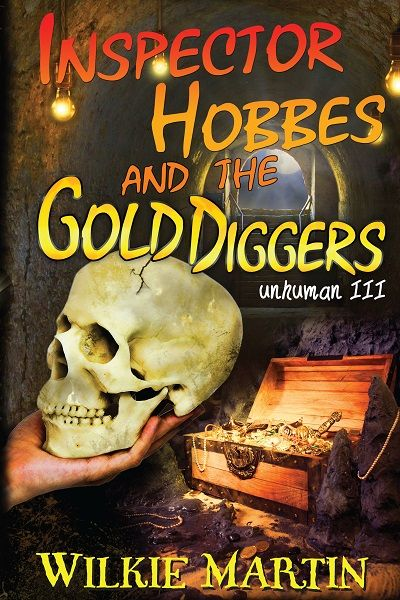 Inspector Hobbes and the Gold Diggers (unhukman III) by Wilkie Martin