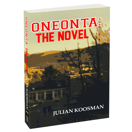 Oneonta: The Novel by Julian Koosman