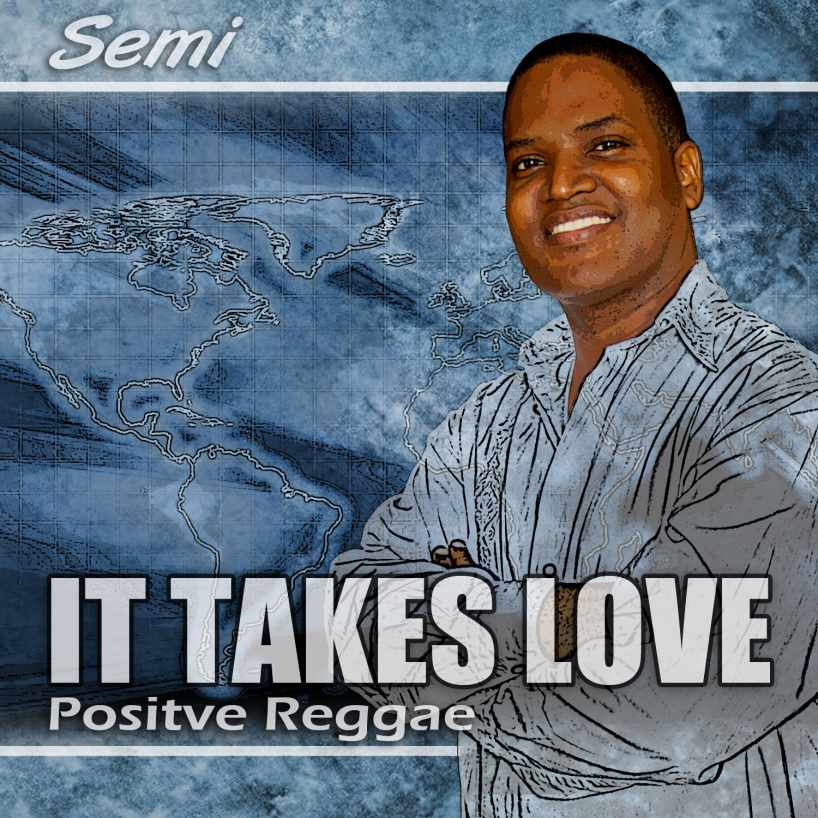 "Semi ""It Takes love"" Positive reggae vibes!!"