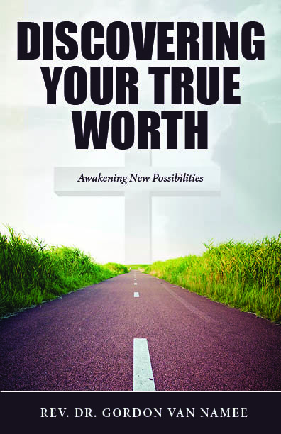 Discovering Your True Worth by Rev. Dr. Gordon Van Namee