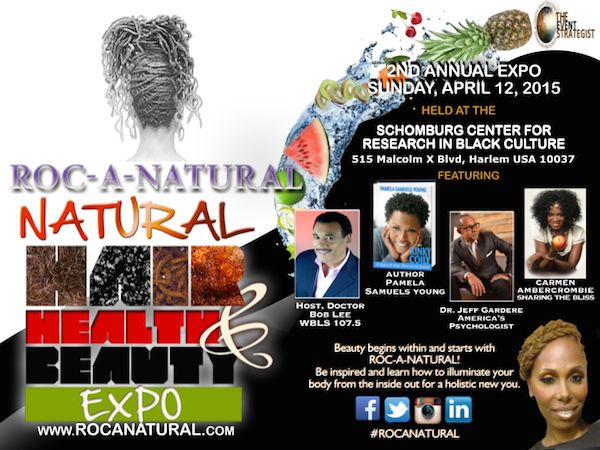 2nd Annual Roc-A-Natural Hair, Health & Beauty Transform Your Life Expo, NYC