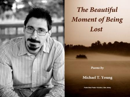 """Poet Michael T. Young, """"The Beautiful Moment of Being Lost"""""""
