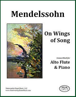 "Mendelssohn's ""On Wings of Song"" transcribed for alto flute and piano."