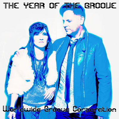 Worldwide Groove Corporation - The Year of the Groove