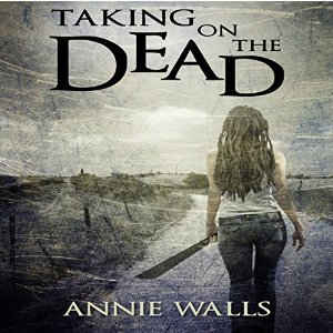 """""""Taking On The Dead"""" by Annie Walls"""