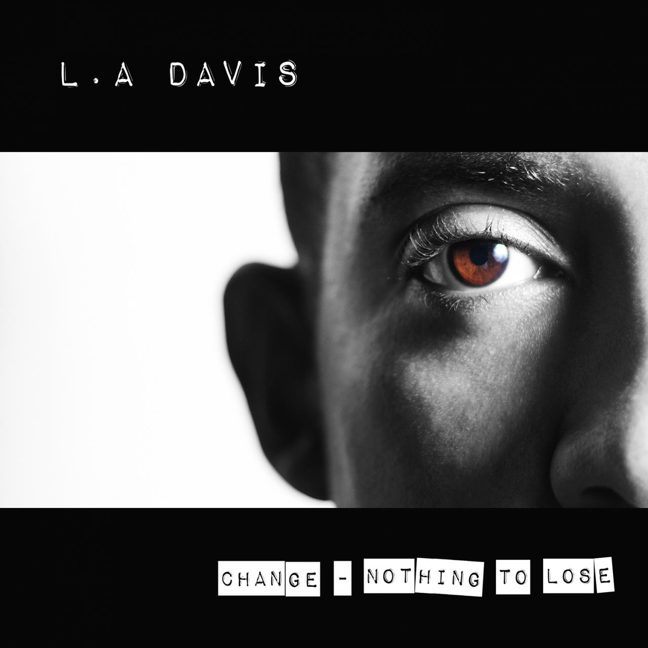 "L.A Davis ""Change-Nothing To Lose"""