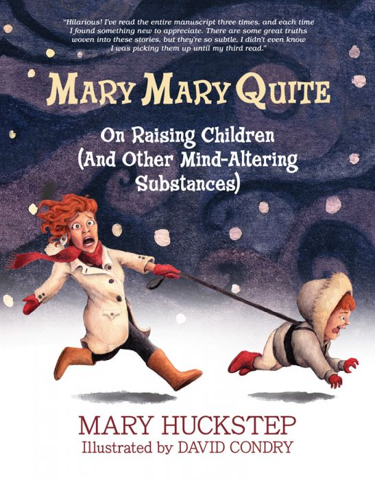 Mary Mary Quite: On Raising Children by Mary Huckstep