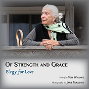 Of Strength and Love: Elegy for Love (Shanti Arts Publishing, 2014)