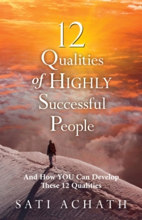 the qualities of highly successful people Twelve qualities of highly successful people: and how you can develop these 12 qualities (english edition) ebook: sati achath: amazones: tienda kindle.
