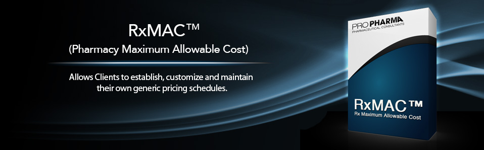 Rx MAC™ - Pharmacy Maximum Allowable Cost™
