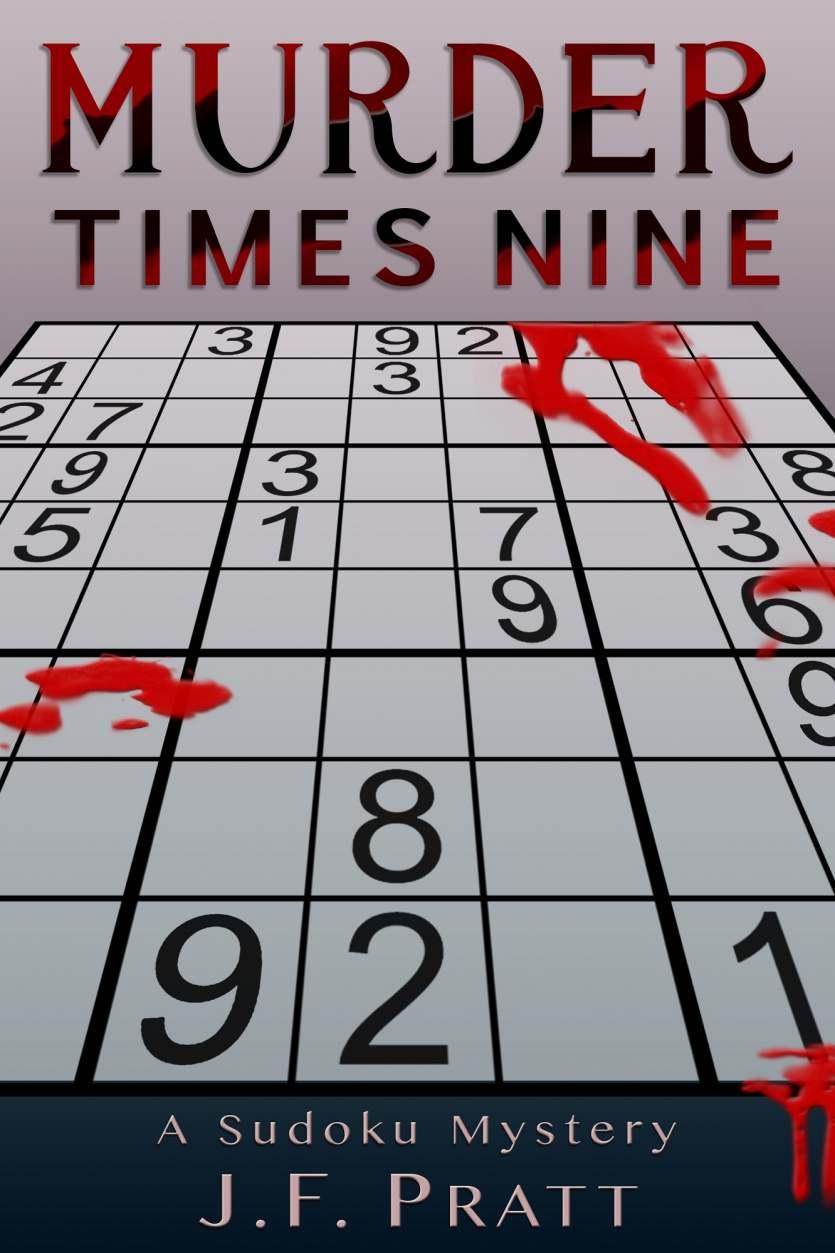 Murder Times Nine: A Sudoku Mystery by J.F. Pratt