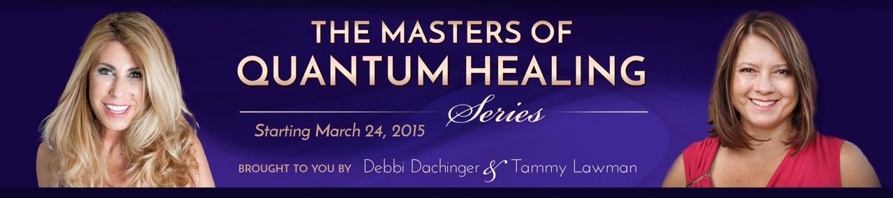 Masters of Quantum Healing.