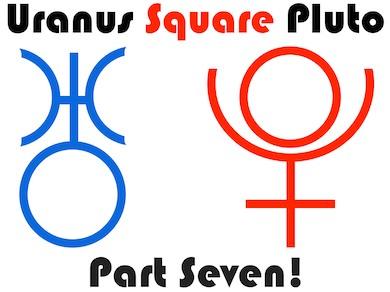 Uranus Square Pluto Astrology: Tough Times Over -- ANB